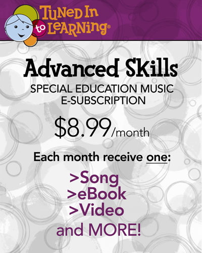 Advanced Skills Monthly Subscription | Tuned in to Learning - Music for Special Education