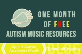 Autism Awareness Month 2014 | Tuned in to Learning - Music for Special Education