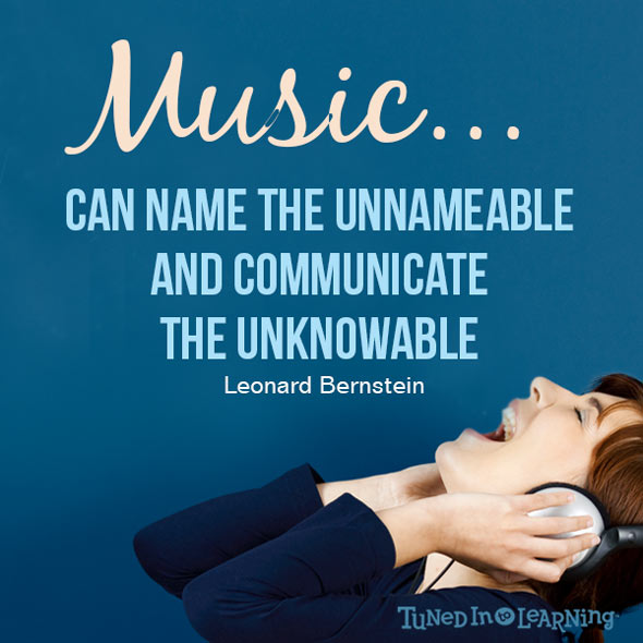 Music can name the unnameable - Leonard Bernstein - Quote | Tuned in to Learning