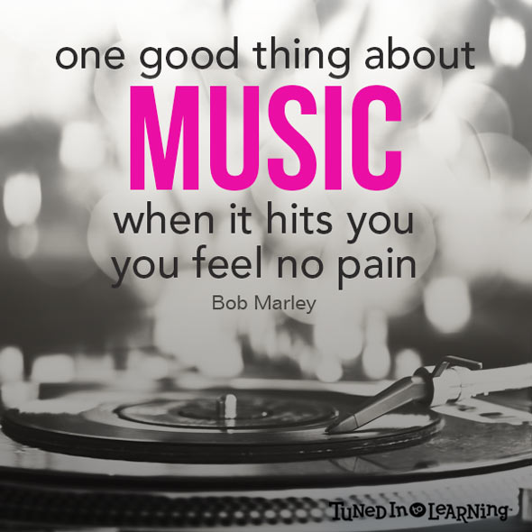 One Good Thing About Music Quote - Bob Marley | Tuned in to Learning