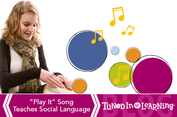 Play It: Social Language Song - Tuned in to Learning | Music for Special Education