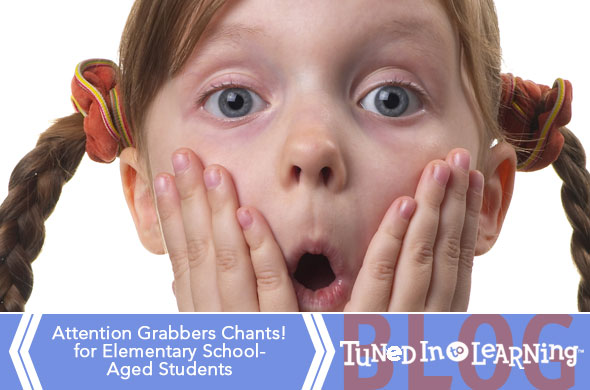 Attention Grabber Chants Blog | Tuned in to Learning- Music for Special Education