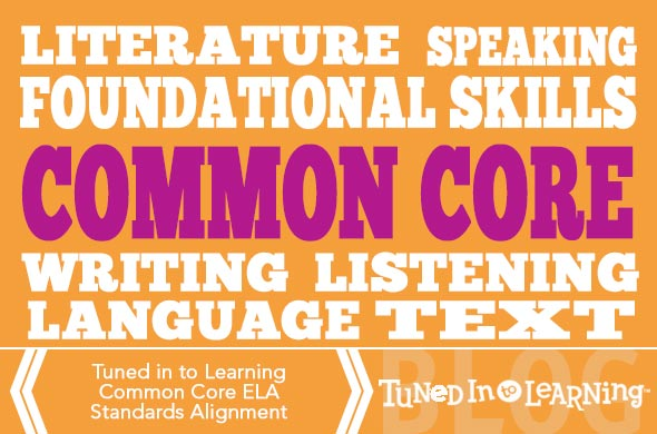 Common Core Standards Alignment ELA | Tuned in to Learning Blog