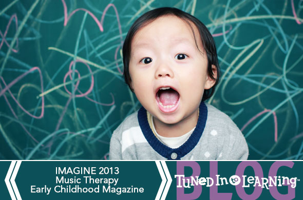 Imagine Music Therapy Early Childhood Magazine Blog
