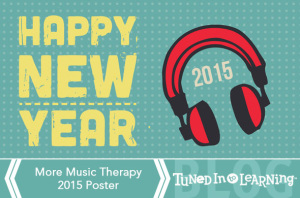 More Music Therapy New Year 2015 Blog | Tuned in to Learning