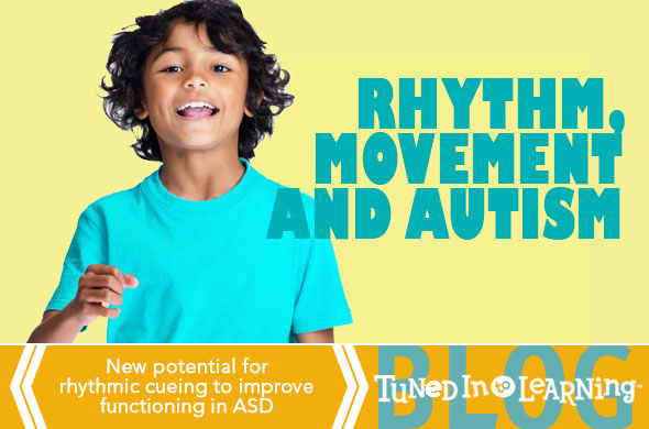 Rhythm, Movement and Autism Research | Tuned in to Learning